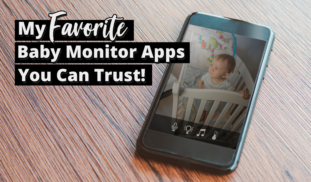 11 Of The Best Baby Monitor App For Your Iphone Or Android