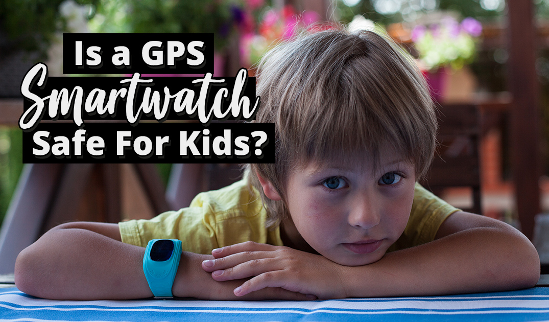 Image result for Should I Worry About the Safety of Gps Smartwatch for Kids