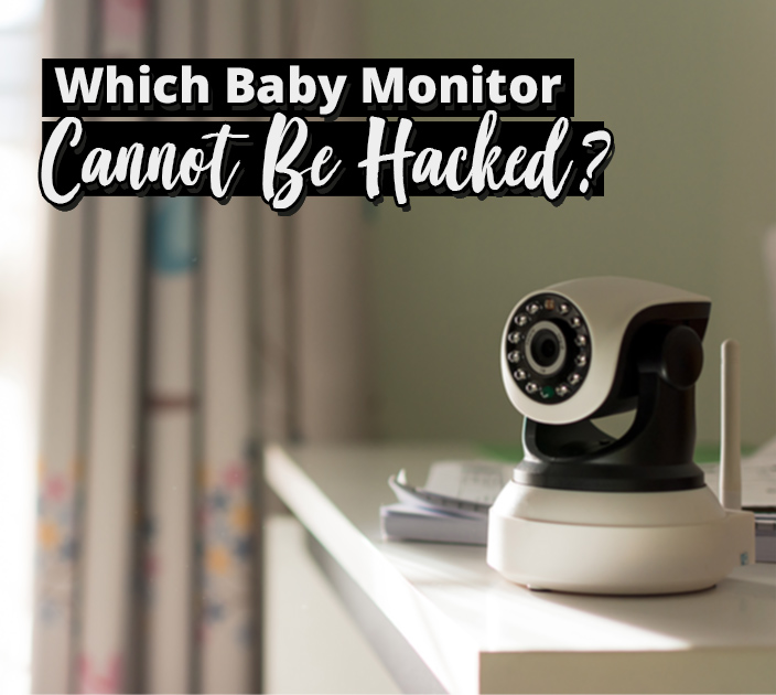 Your Baby Monitor Can Be Easily Hacked | Is What You Must Do!