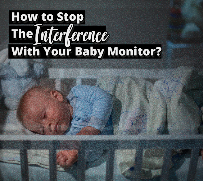 Baby Monitor Interference: How to Make the Weird Noise Stop